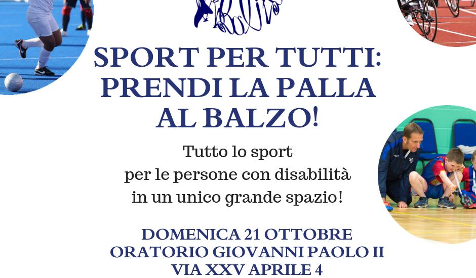 SPORT PER TUTTI_PRENDI LA PALLA AL BALZO!